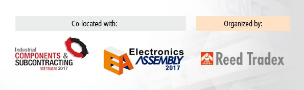 [Co-located with: Industrial COMPONENTS & SUBCONTRACTING VIETNAM 2017, Electronics ASSEMBLY 2017, [Organized by:] Reed Tradex